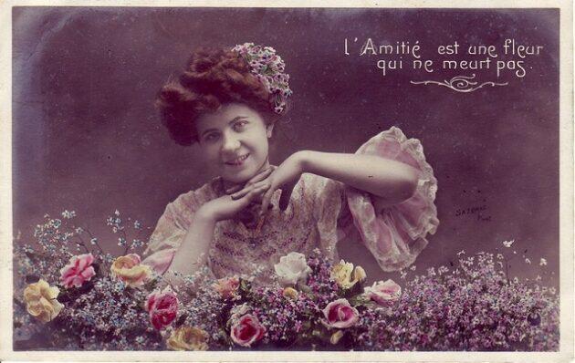 """""""A barátság olyan virág, amely soha nem hal meg"""" - francia képeslap a 20. század elejéről"""