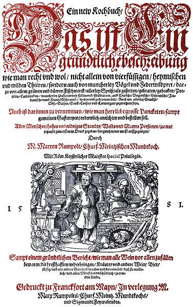 Ein new Kochbuch, Marxen Rumpolt, 1581 Forrás: wikimedia.com