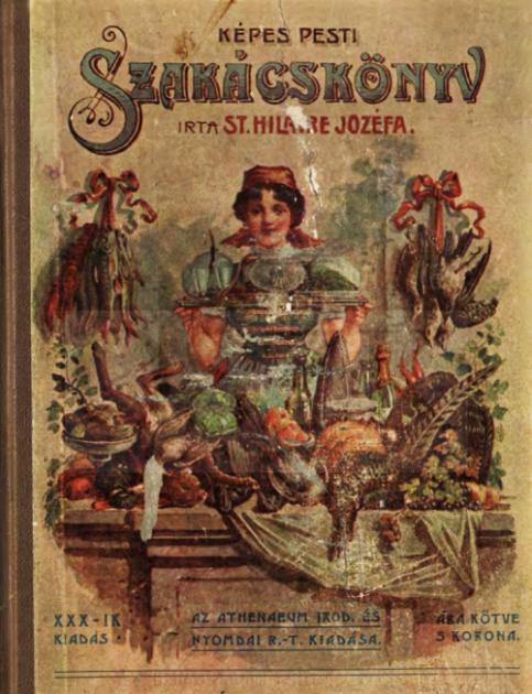 A valódi szakácsság vagy legújabban átvizsgált és tökéletesített Képes pesti szakácskönyv