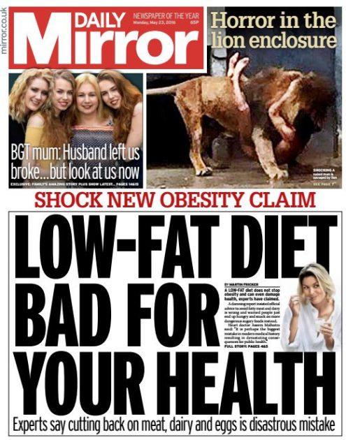 """""""A low-fat [alacsony zsírtartalmú] diéták rosszak az egészségének"""" - írja 2016. május 23-ai számának címlapján a Daily Mirror nevű brit lap."""