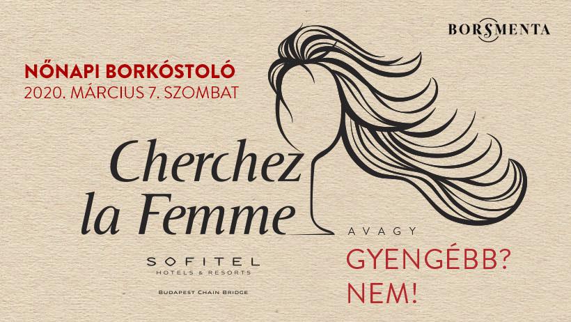 A Cherchez la Femme – Gyengébb? Nem! címet viselő nőnapi borkóstoló helyszíne és szakmai partnere a Sofitel Budapest Chain Bridge, ahol Angoujard Klaudia marketingvezető irányítása mellett zajlanak az előkészületek.
